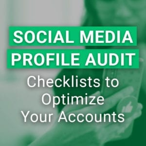 Social Media Profile Audit: Checklists to Optimize Your Accounts